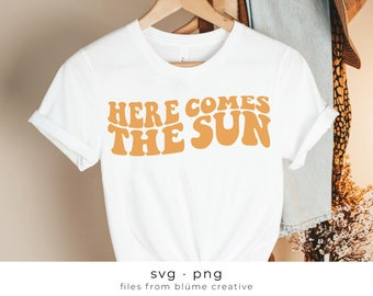 here comes the sun svg file png summer quote sunshine svg Shirt womens inspirational tshirts tee svg design sublimation Cricut Silhouette