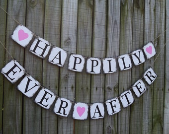 HAPPILY EVER AFTER  Banner Happily Ever After Sign  Wedding Decorations ,Rustic Wedding , Engagement Decor, Car Sign,  Wedding Photo Prop