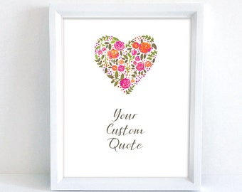 Your Custom Quote | Floral Heart | 8x10 Print