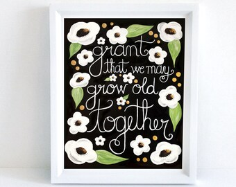 Grant That We May Grow Old Together | Christian Wedding Print | 8x10 Print