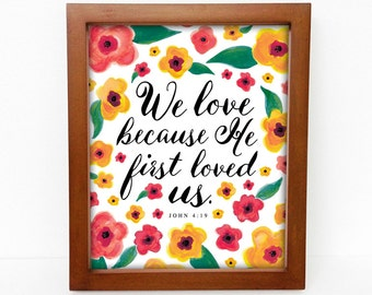 We Love Because He First Loved Us | John 4:19 | Catholic Christian Art | 8x10 Print