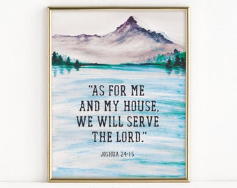 As For Me And My House We Will Serve The Lord | Joshua 24:15 | 8x10 Print  | Christian Father Gift | Housewarming Gift