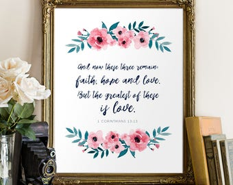 Faith, hope and love. But the greatest of these is love. | 1 Corinthians 13:13 | Catholic Wedding Gift | 8x10 Print