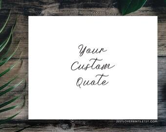 Your Custom Quote | Plain Calligraphy Script | 8x10 Print