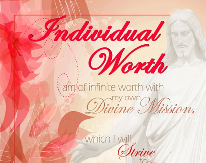 "Printable - 3 sizes! LDS Young Women Personal Progress Values ""Individual Worth"" Floral Christ Art 2014 Instant Download Digital Files"