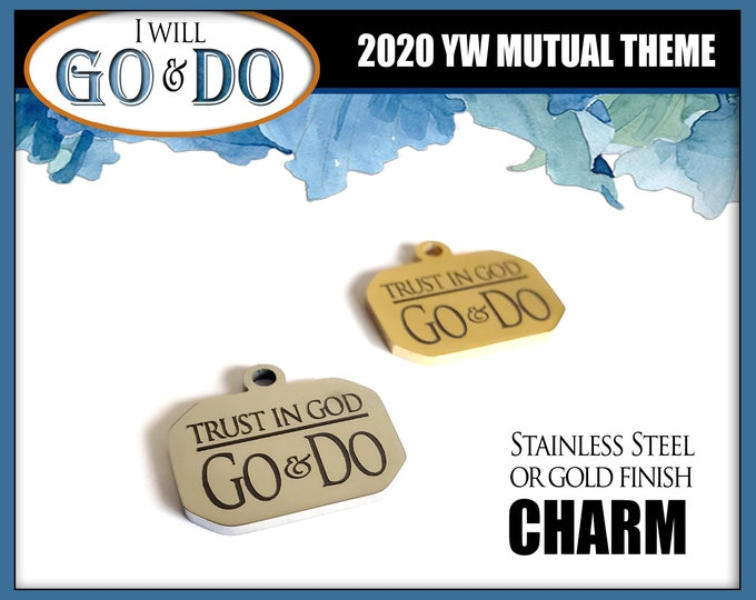 Engraved Stainless Steel Charm for bracelets. YW 2020 I Will Go and Do 1 Nephi 3:7 Single Charm or Packaged with Bookmark. Youth Theme