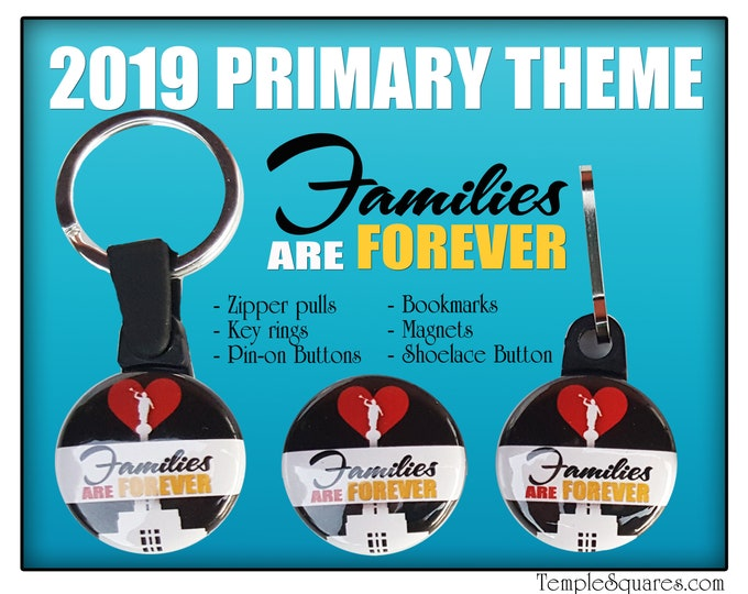 Primary 2019 Theme Families Are Forever Zipper Pulls Magnets Pins Buttons Bookmarks Keychains Gifts Birthdays Baptism Activity Days