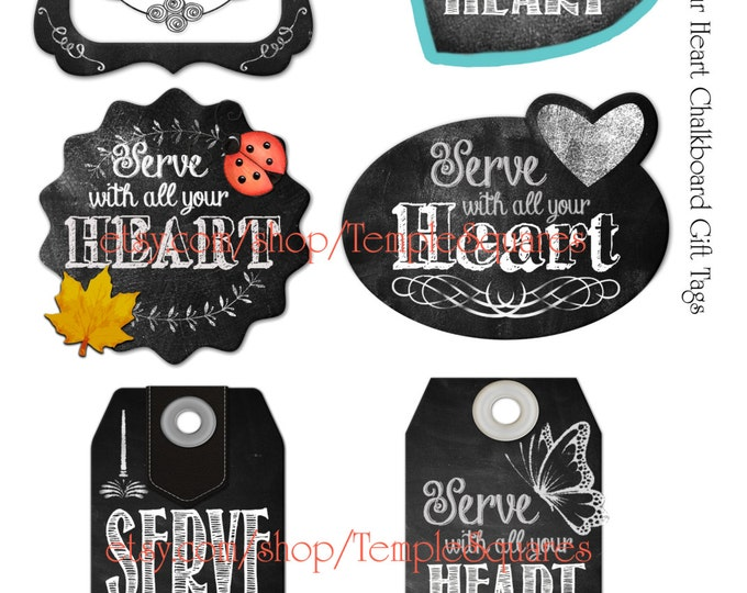 Printable Digital Download Files for Chalkboard Style Gift Tags or Labels Serve With All Your Heart   YW Young Women 2015 Theme Embark