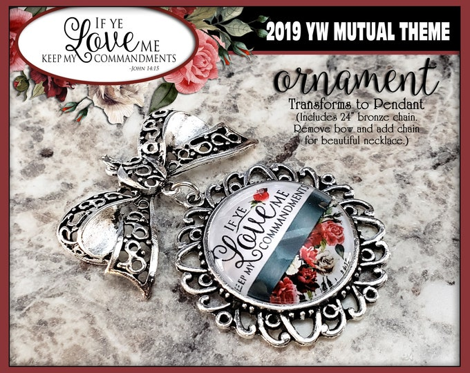 YW Young Women 2019 If Ye Love Me Keep My Commandments Christmas Ornament and Pendant Gift for Presidency, Birthdays, Ministering Missionary