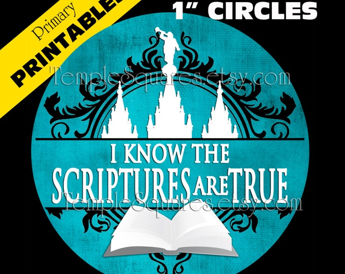 "Printable Digital Files. 1"" circles LDS Primary 2016 Theme ""I Know the Scriptures Are True"" Labels Stickers Bottlecap Variety of Colors"