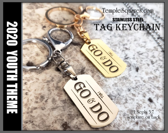 Go and Do Tag Keychain or Necklace 2020 YW Young Women or Men Stainless Steel Entire Scripture engraved on back. Missionary Gifts