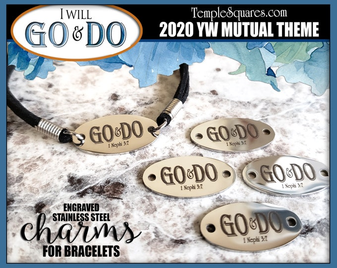 Go and Do Engraved Stainless Steel Charm for Bracelets. YW 2020 Mutual Theme LDS I Will Go I Will Do 1 Nephi 3:7 Come Follow Me Youth