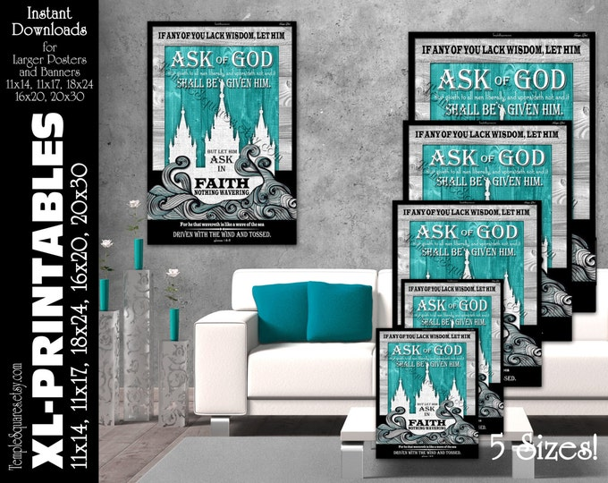 XL-Large Printable Posters, Ask of God Ask in Faith YW Young Women Mutual Theme Scripture James 1:5-6 LDS Temple Art 5 instant download