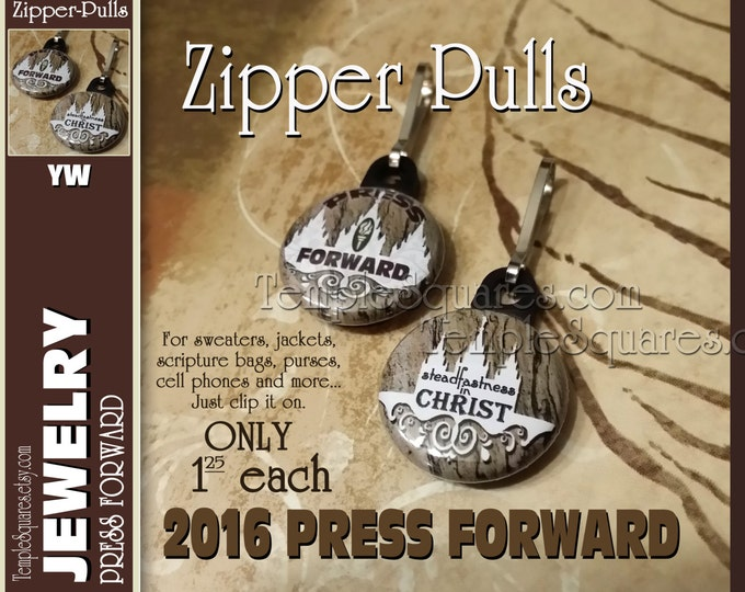 "Zipper Pulls ""Steadfastness in Christ"" Gifts - 2016 YW Press Forward Theme Birthdays, Quantities as low as 1 dollar"