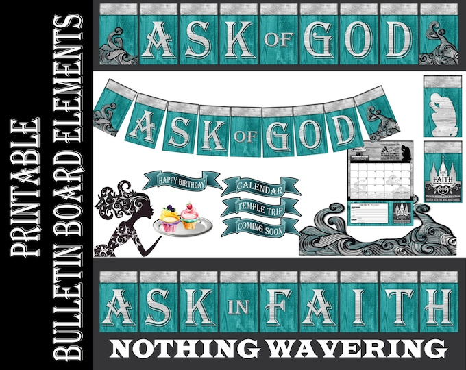 YW bulletin board printables Ask of God Ask in Faith - gift tags, banners, birthday, temple trips, calendars, decorations, handouts LDS