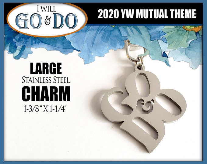 Go and Do LARGE Stainless Steel Charm for keychains key ring, pendants. YW 2020 Youth Theme Young Women and Men Keychain Key ring Keyring