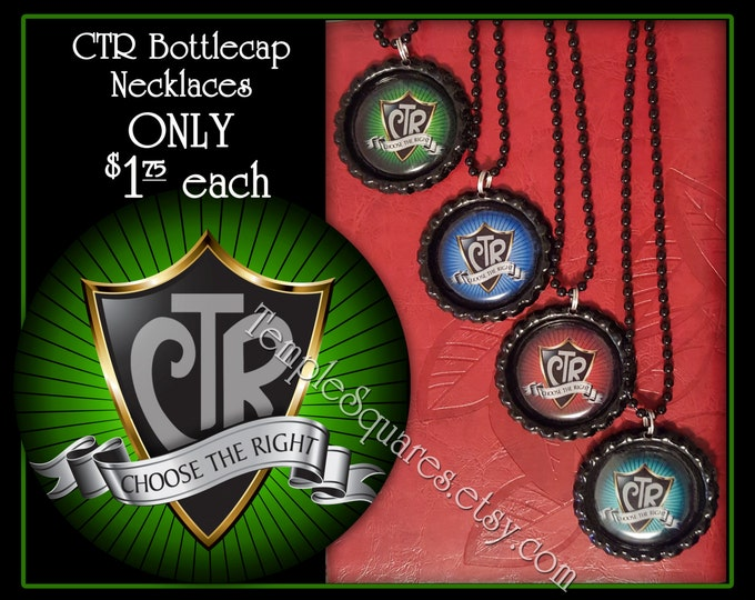 CTR Choose The Right Bottlecap Necklaces - Primary Theme - Birthday Gifts, Great To Be Eight, Christmas, Baptisms, YW, Young Women