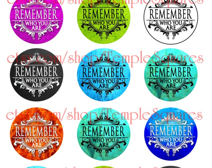 "Printable Digital File. Variety of designs on 1"" circles ""Remember Who You Are"" Theme"