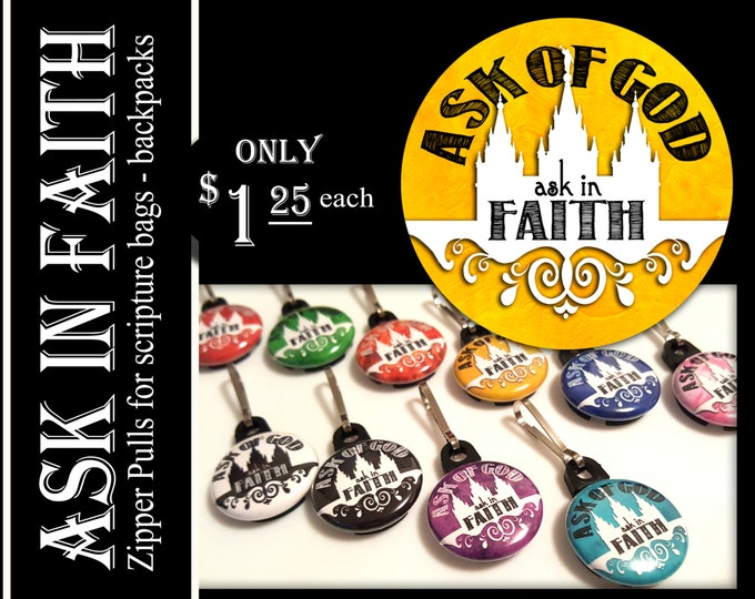 Zipper Pulls Ask of God Ask in Faith YW Mutual Theme Birthday, Christmas, Missionary Gifts YW Scripture Bag Backpacks