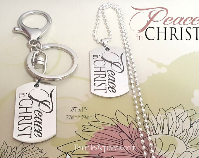 Peace In Christ Key Ring Clip YW Young Women YM Men Key chain or Necklace Stainless Steel Entire Scripture on back New Beginnings Gift LDS