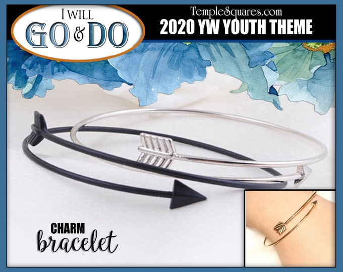 Go and Do Arrow Charm Bracelet for Charms 2020 Youth Theme Young Women YW I Will Go and Do Gift for Christmas, Birthdays or New Beginnings