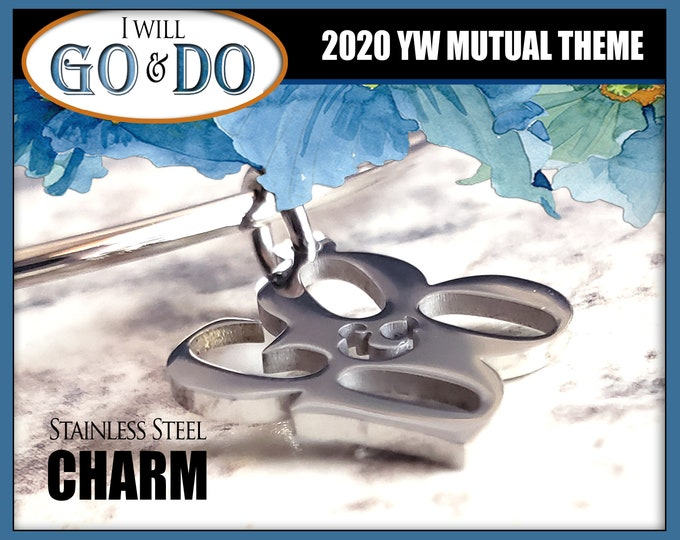 Go and Do Stainless Steel Charm for Bracelets. YW 2020 Mutual Theme Single Charm LDS I Will Go I Will Do 1 Nephi 3:7 Come Follow Me Youth