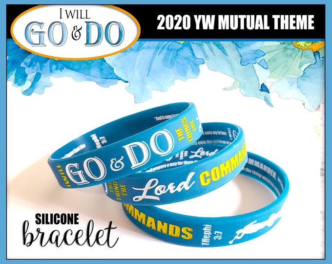 "2020 YW Youth Theme ""GO and DO"" silicone bracelet wristbands for birthday gifts goal 1 Nephi 3:7 New Beginnings Christmas Conference"