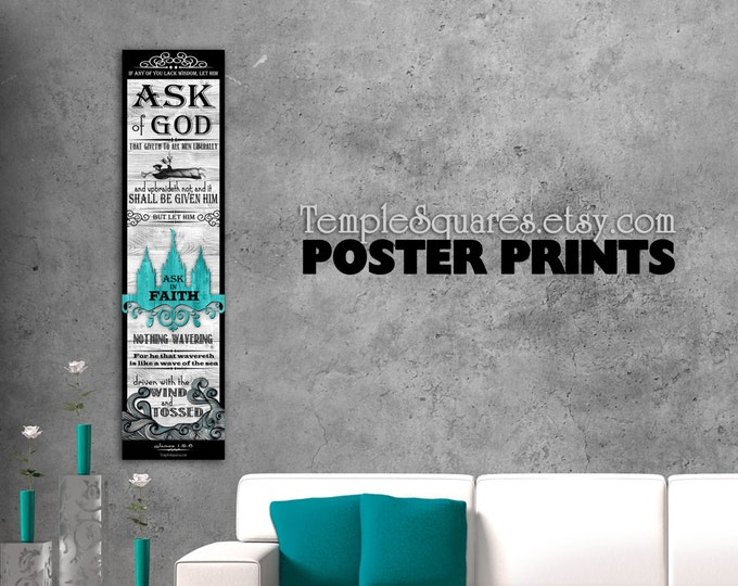 Printed posters Ask of God Ask in Faith YW mutual theme. f=For Bulletin Board or Class Display. Temple Art Home Decor. James 1 5-6