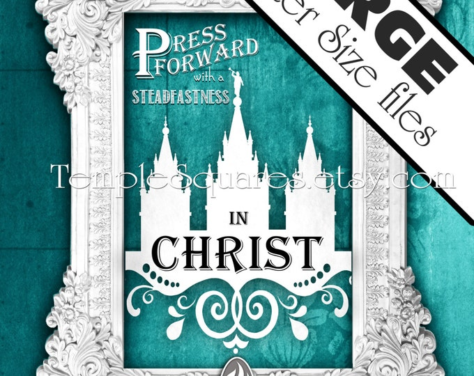 LARGE printable poster files 4 sizes. Press Forward with a Steadfastness in Christ. Vintage Teal Grunge Chalkboard LDS Temple Scripture Art.
