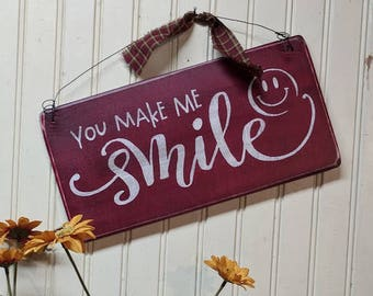 You Make Me Smile,  Wood Sign, Hand Painted, Rustic, Vintage, Shabby Chic, Wood Signs