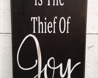 Comparison Is The Thief Of Joy -  Wood Sign, Hand Painted, Inspirational, Rustic, Vintage, Shabby Chic,Distressed, Wood Signs