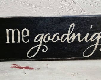 Kiss Me Goodnight , Wood Sign, Hand Painted, Stenciled, Distressed, Rustic, Wood Signs