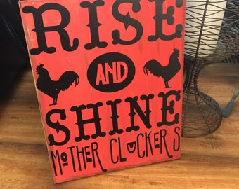 Rise and shine mother cluckers, sign, roosters