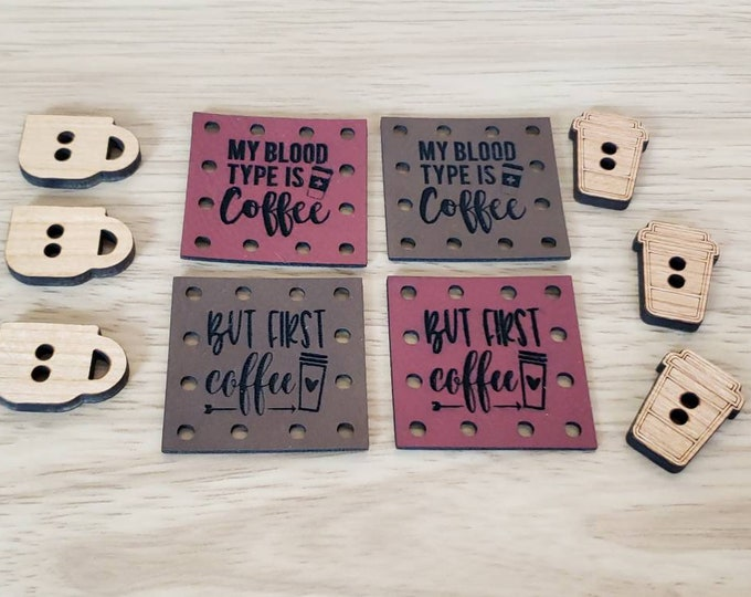 Featured listing image: Grab Bag!  Coffee Patches and Wood Buttons  But First Coffee!  My Blood Type is Coffee! Faux Leather Patch!  6 Wood Buttons 4 Patches