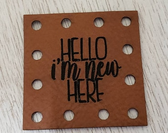 Hello I'm New Here Faux Leather Patch!  Blanket Patches! Knit Hat Patch!  Crochet Beanie Patch!  Cup Cozy Patches!  Vegan Patches!