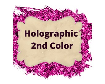 Add an Additional Color.  Add 2nd color.  Holographic Colors. PLEASE READ DESCRIPTION!