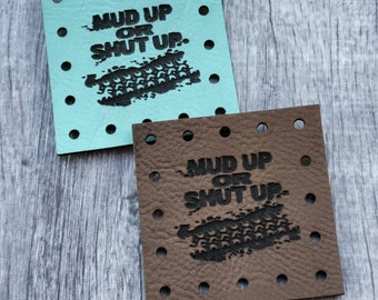 Mud up or Shut Up PATCHES Faux Leather Patch!  Knit Hat Patch!  Crochet Beanie Patch!  Cup Cozy Patch! Blanket Patches! Tire Tracks!