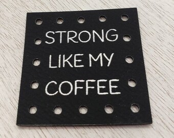 STRONG like my COFFEE Patch Faux Leather!   Cup Cozy patch! Patches  Knit Patches! Crochet Patches! Black with Silver! Product Patches!