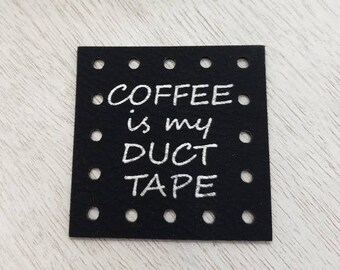 COFFEE is my Duct Tape Patch Faux Leather!  Cup Cozy patch! Patches  Knit Patches! Crochet Patches! Black with Silver! Product Patches!