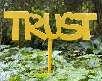 Trust Garden Stake