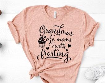 461f989826af1 Grandmas are moms with frosting, Grandma Shirt, Unisex Peach Shirt, Grandma  Gift, cute Grandma shirt, new grandma gift, mothers day gift