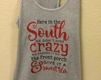 Here in the South Tank Top- Southern Tank Top- Southern Belle Tank Top- Country Tank Top- Country sayings