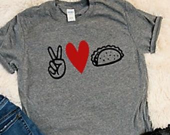 3a2e2928 Peace Love Taco Shirt, Tacos Shirt, Funny Shirt, Funny T Shirt, Funny  Shirts for Women, Shirts for Women, Peace Love Tacos Shirt Graphic Tee