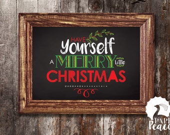 Have Yourself a Merry Little Christmas Printable Christmas Sign -- Instant Download  ||  16 x 20  ||  8 x 10  ||  5 x 7