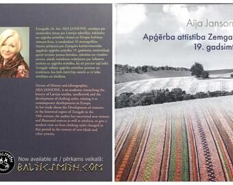 Apģērba attīstība Zemgalē 19. gadsimtā (Development of Dress in 19th Century Zemgale) by Aija Jansone. Latvia. Baltic.