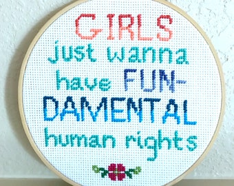 "Girls Just Wanna Have Fundamental Human Rights Feminist Cross Stitch Quote Wall Decor in 6"" Hoop"