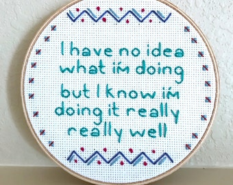 "Parks and Recreation - Andy Dwyer Quote ""I Have No Idea What I'm Doing.."" Embroidery Hoop Art"