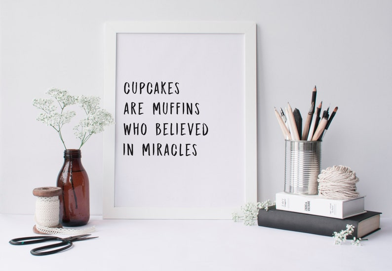 Cupcakes Are Muffins Who Believed In Miracles Food Quotes Etsy