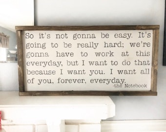 Its not going to be easy, notebook movie quote, wooden sign, cute sign, the notebook quote, Noah and Ally, Noah Calhoun, distressed wood