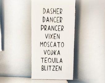 Dasher Dancer Prancer Vixen Moscato Vodka Tequila Blitzen, funny  reindeer sign, holiday decor, wood sign, cute Christmas decorations,